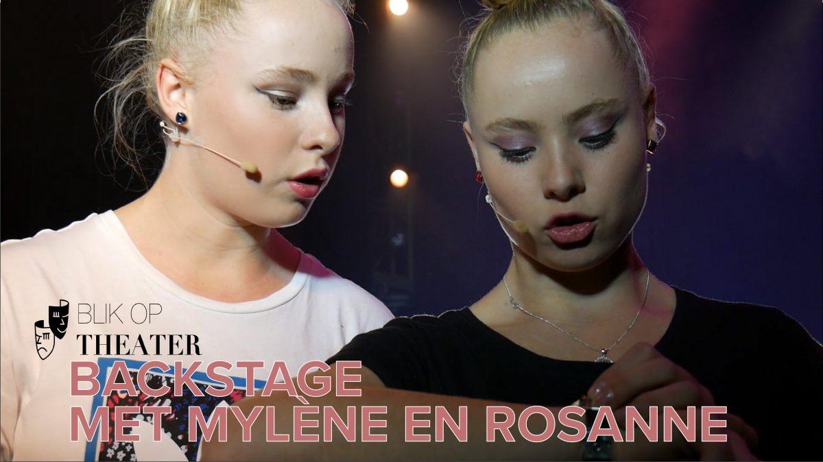 VIDEO   Backstage met Mylène en Rosanne